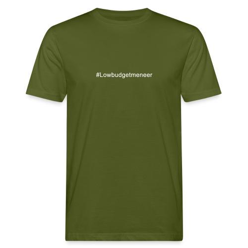 #LowBudgetMeneer Shirt! - Men's Organic T-Shirt