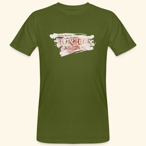 "Newly married together forever ""weddingcontest"" - Men's Organic T-Shirt"
