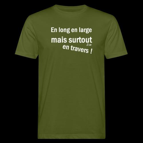 en long en large mais surtout en travers ! - T-shirt bio Homme
