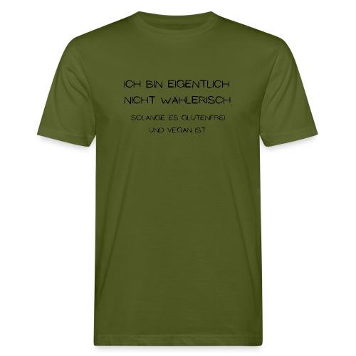 ich bin eigentlich nicht wählerisch... - Männer Bio-T-Shirt