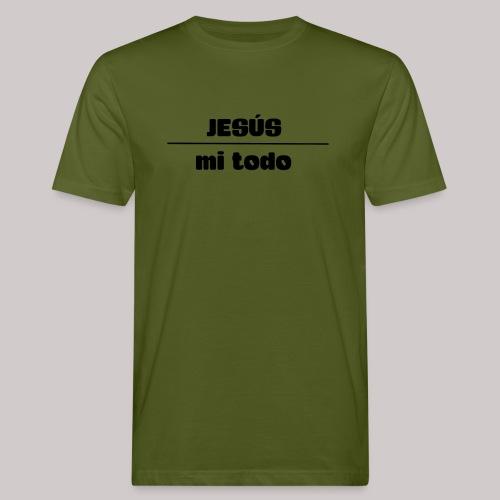 Jesús, mi TODO - Camiseta ecológica hombre