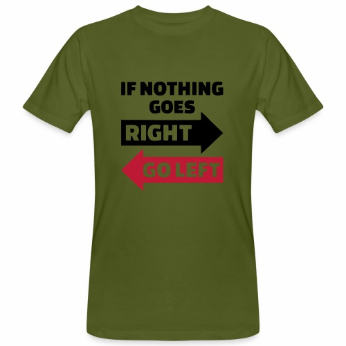 If nothing goes Right Go Left (BR) - Mannen Bio-T-shirt