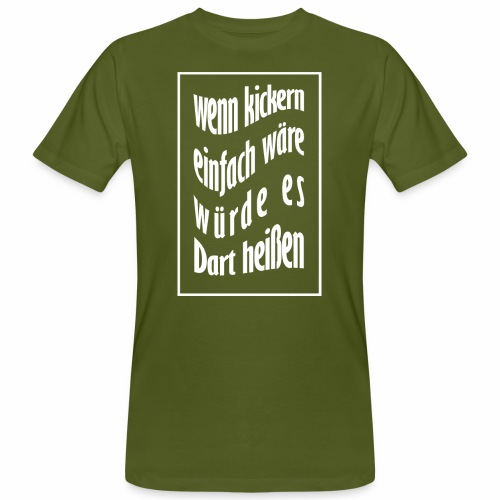 wenn kickern einfach waere weiss - Männer Bio-T-Shirt