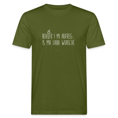 Vorschau: Bevor i mi aufreg is ma liaba wuascht - Männer Bio-T-Shirt