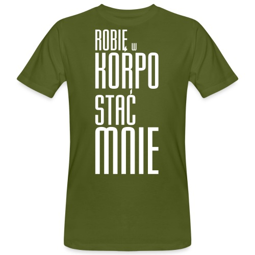 Robie w korpo stać mnie - Ekologiczna koszulka męska