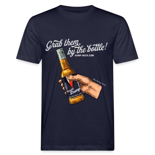 Grab them by the bottle! - Männer Bio-T-Shirt