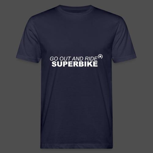 go out and ride superbike w - Ekologiczna koszulka męska