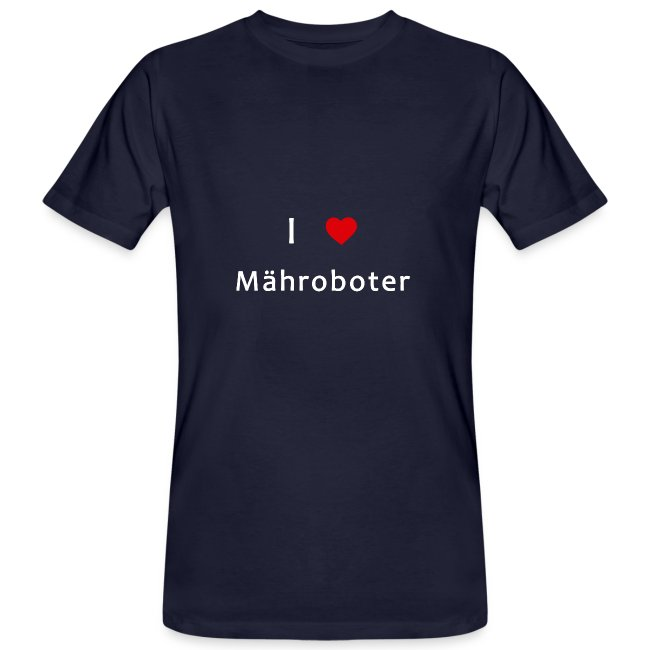 I Love Mähroboter T-Shirt