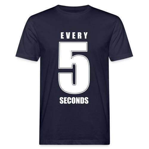 EVERY 5 SECONDS - Männer Bio-T-Shirt