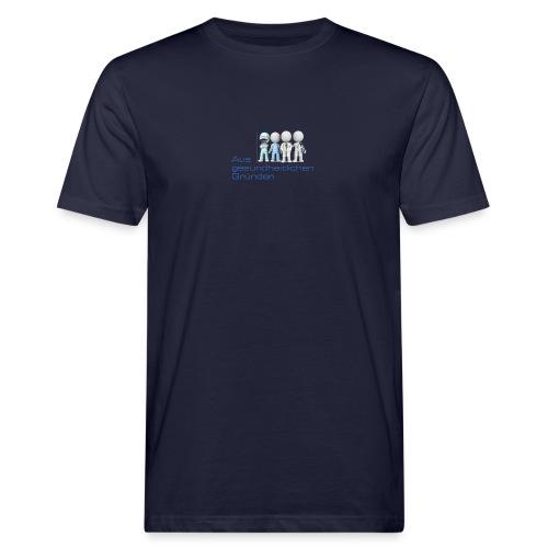 Aus gesundheitlichen Gründen - Männer Bio-T-Shirt