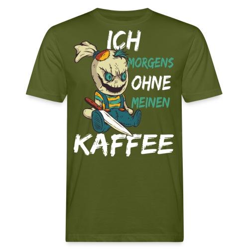 Kaffee lustige Kaffee Sprüche morgens ohne Kaffee - Männer Bio-T-Shirt