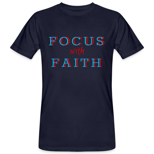 Focus with Faith - Men's Organic T-Shirt