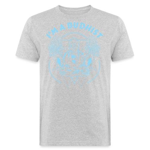 Im a budhist - Økologisk T-skjorte for menn