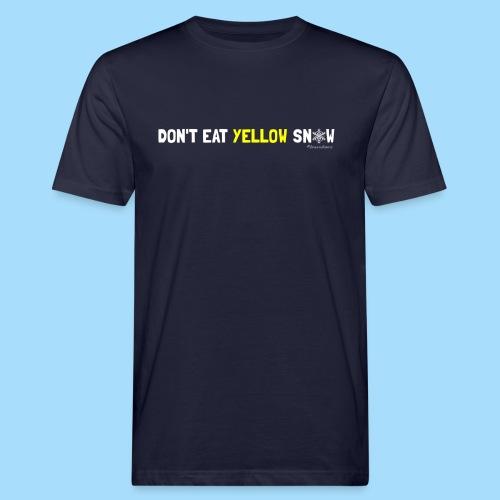 Dont eat yellow snow - Männer Bio-T-Shirt