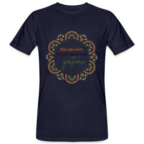 ich bin dann mal gärtnern - Männer Bio-T-Shirt