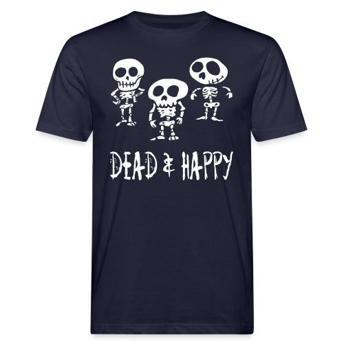 dead & happy - Männer Bio-T-Shirt