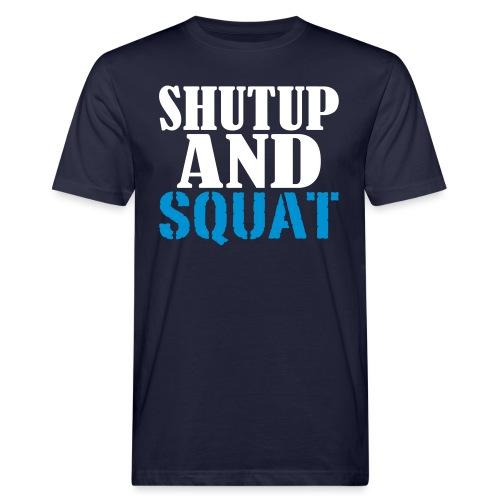Shut up and SQUAT, Training, Fitness, Crossfit - Männer Bio-T-Shirt