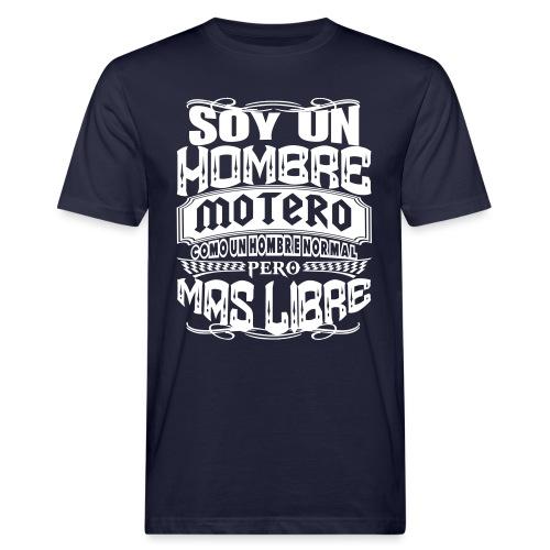 Soy un hombre motero - Camiseta ecológica hombre