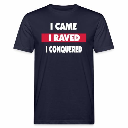 I raved - Männer Bio-T-Shirt