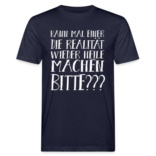 Realität Schlechte Zeiten Krise Hoffnung Spruch - Männer Bio-T-Shirt