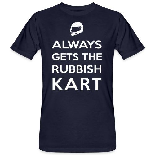 I Always Get the Rubbish Kart - Men's Organic T-Shirt