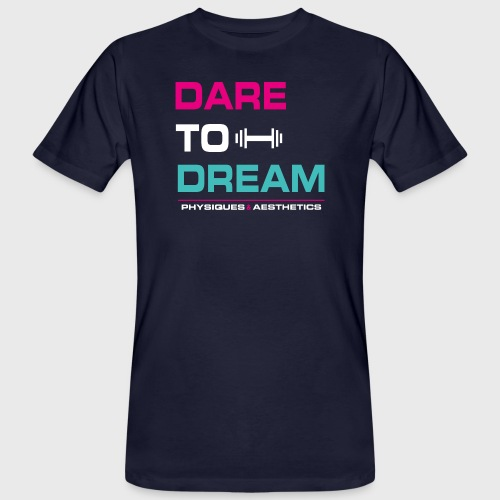 DARE TO DREAM - Camiseta ecológica hombre