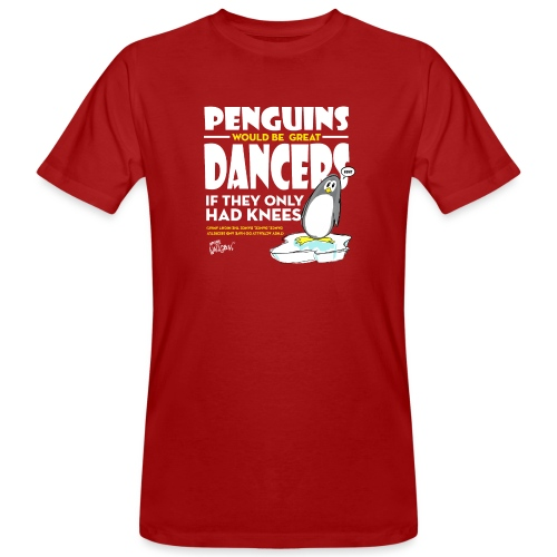 Penguins would be great dancers - Ekologisk T-shirt herr