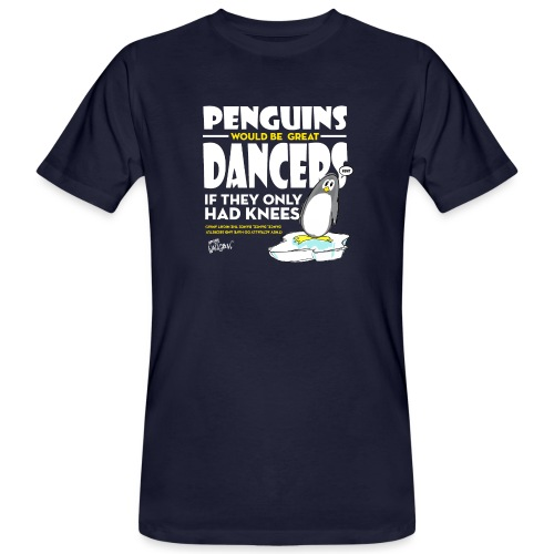 Penguins would be great dancers - Ekologisk T-shirt herr