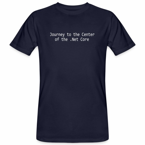 Journey to the Center of the .Net Core - Men's Organic T-Shirt