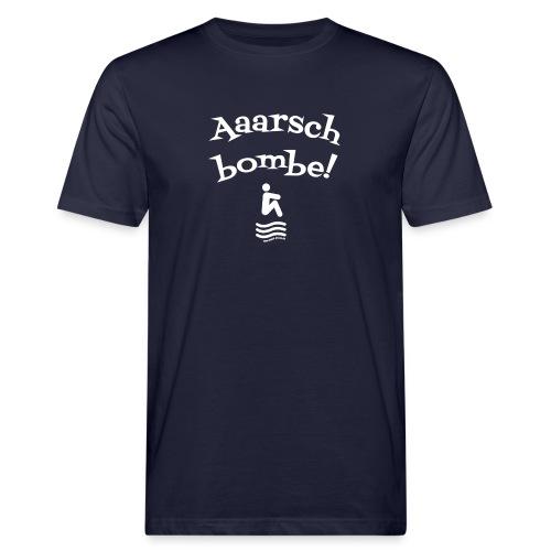 Aaarschbombe! - Männer Bio-T-Shirt