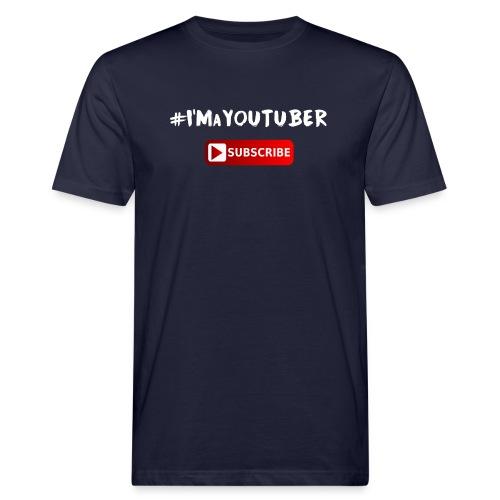 I'm a Youtuber : Subscribe - T-shirt ecologica da uomo
