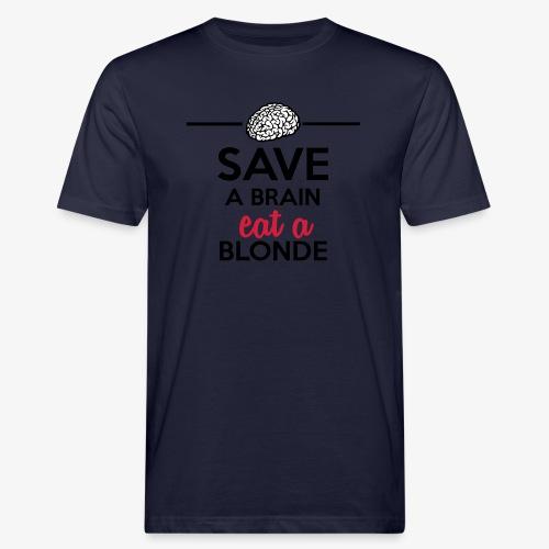 Gebildet - Save a Brain eat a Blond - Männer Bio-T-Shirt