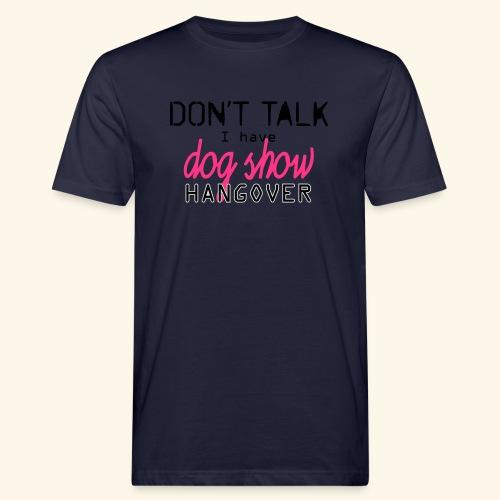 Dog show hangover - Miesten luonnonmukainen t-paita
