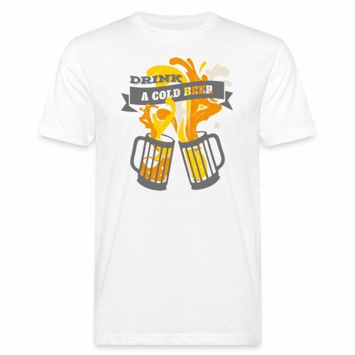 Drink a Cold Beer - Oktoberfest Volksfest Design - Männer Bio-T-Shirt