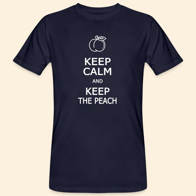 Keep calm and keep the peach