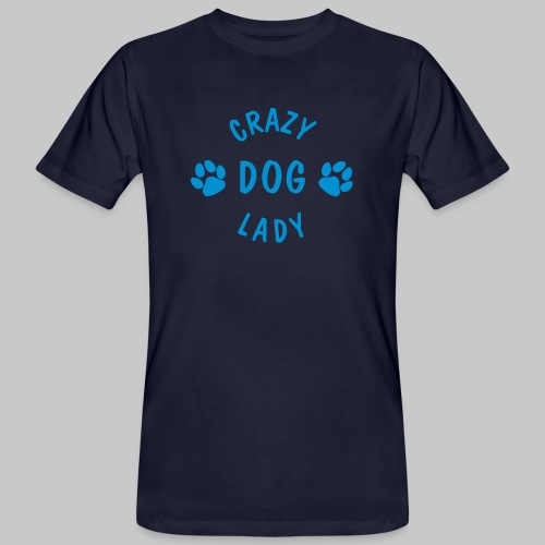 crazy dog lady - Männer Bio-T-Shirt