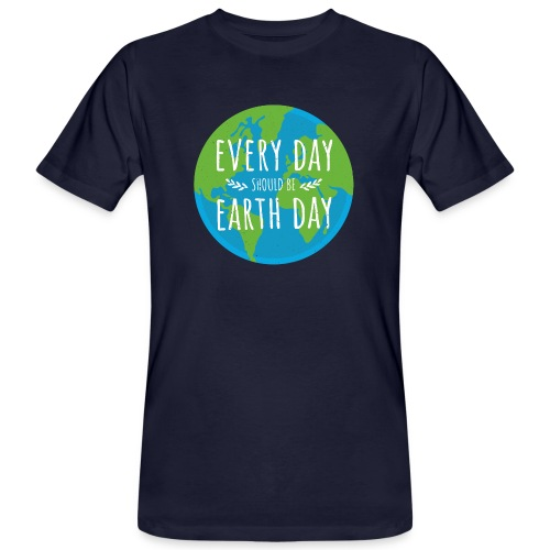 Every day should be Earth Day - Männer Bio-T-Shirt