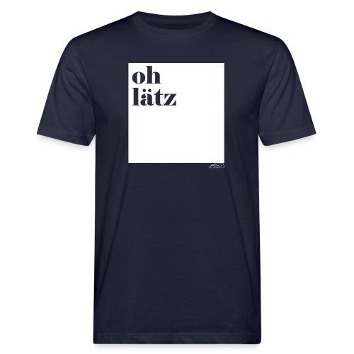 oh lätz - Männer Bio-T-Shirt