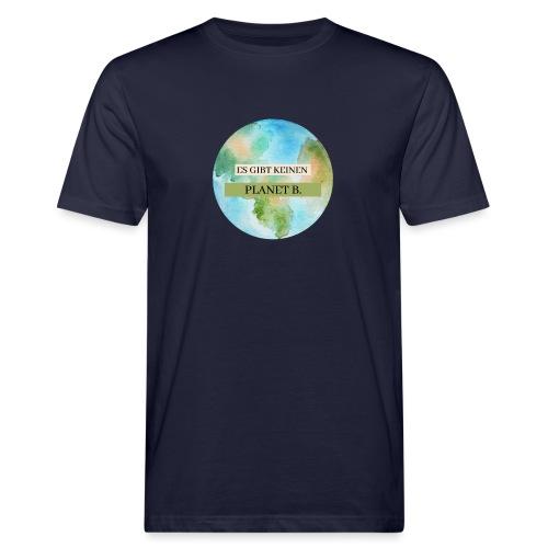 Es gibt keinen Planet B - Männer Bio-T-Shirt