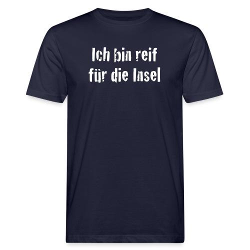 Reif für die Insel - Männer Bio-T-Shirt