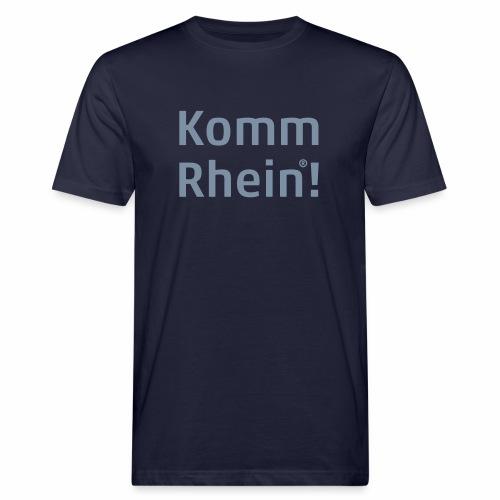 Komm Rhein - Männer Bio-T-Shirt