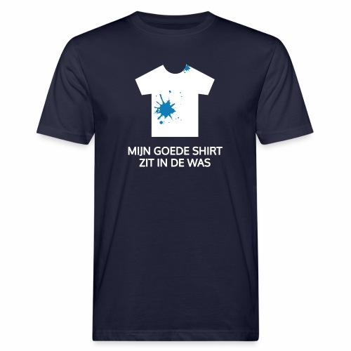 Mijn goede shirt zit in de was - Mannen Bio-T-shirt