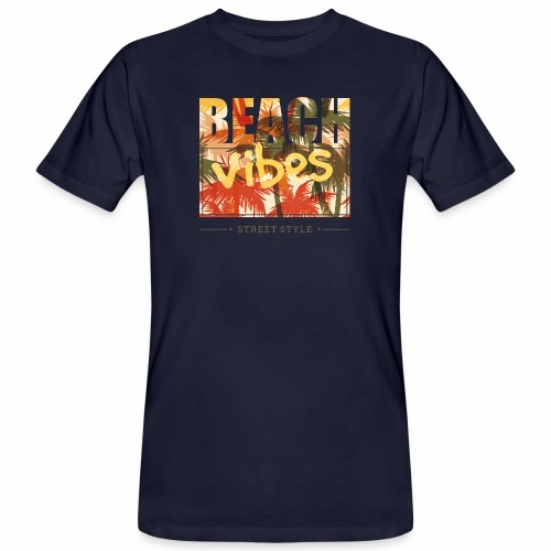 beach vibes street style - Männer Bio-T-Shirt