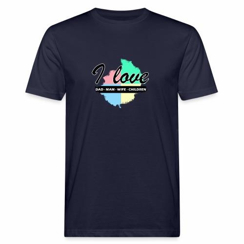 I love dad mom wife children - T-shirt bio Homme