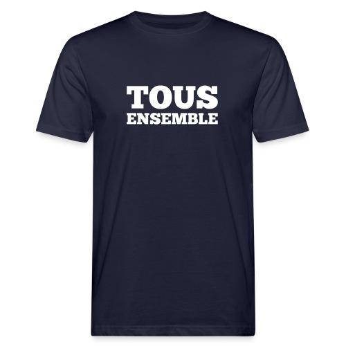 Tous ensemble, manifestation, manif, cadeau - T-shirt bio Homme