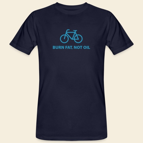 burnfatnotoil - Männer Bio-T-Shirt
