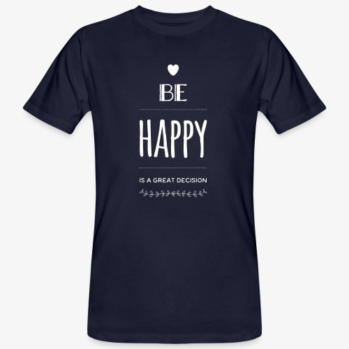 BE Happy ❤️ - Männer Bio-T-Shirt