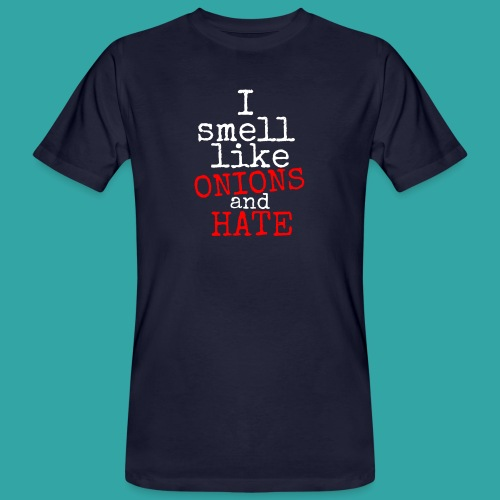 Onions & hate - Men's Organic T-Shirt