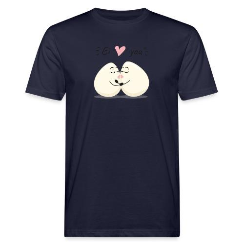 Ei LOVE You - Männer Bio-T-Shirt