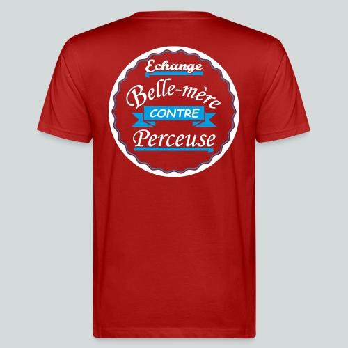 Echange Belle-Mère contre perceuse - T-shirt bio Homme